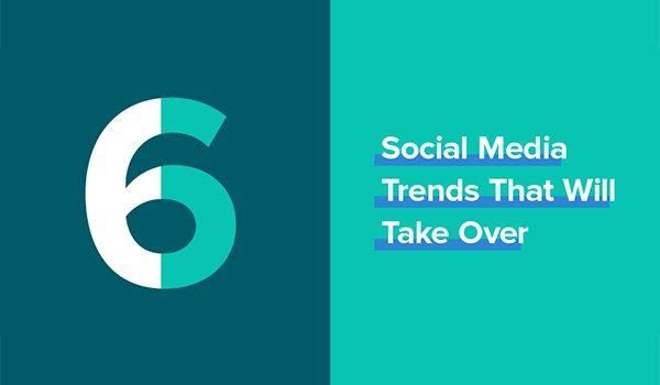 6 Social Media Trends for 2018 - Infographic